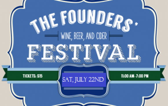 2nd Annual Founders' Festival: Wine, Beer, and Cider! Saturday, July 22nd